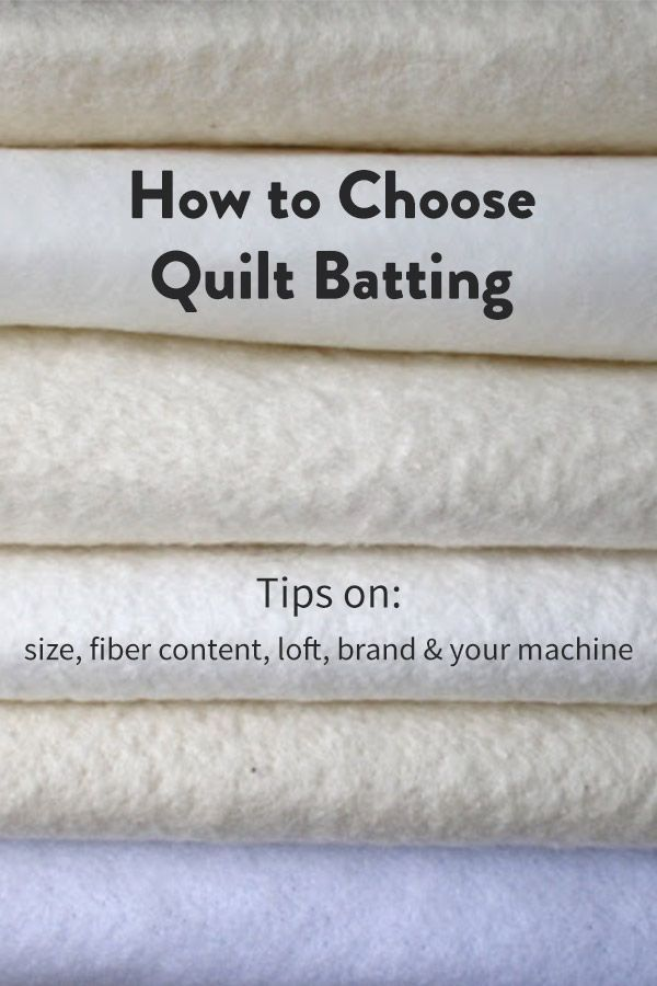 What You Need To Know To Choose The Right Quilt Batting