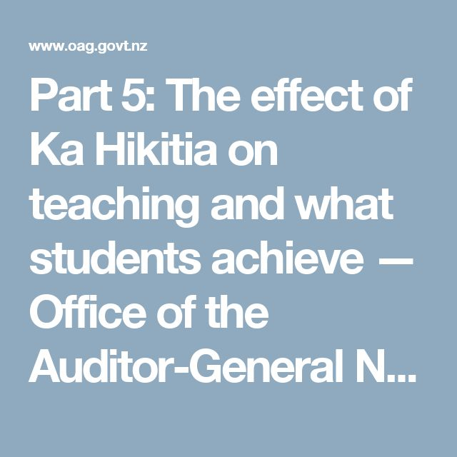 Part 5: The effect of Ka Hikitia on teaching and what students achieve — Office of the Auditor-General New Zealand