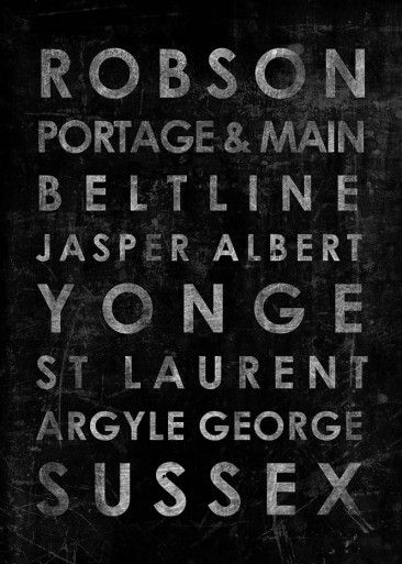 A print from http://www.streetcarprints.ca/ with some of Canada's most famous streets: Robson, Portage & Main, Beltline, Jasper, Albert, Yonge, St. Laurent, Argyle, George and Sussex!