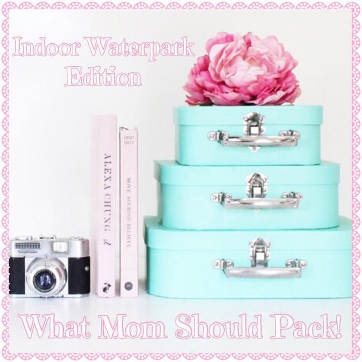 WHAT MOM SHOULD PACK! INDOOR WATERPARK EDITION
