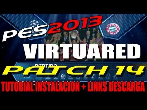 PES 2013 + VIRTUARED PATCH 14 / Equipos 2013-14 / Links Descarga + Tutor...