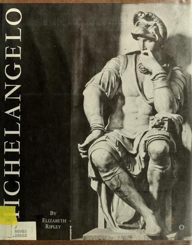 Michelangelo. by Elizabeth Ripley