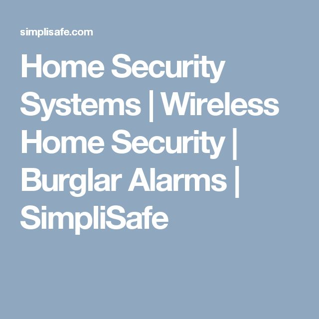 Home Security Systems | Wireless Home Security | Burglar Alarms | SimpliSafe