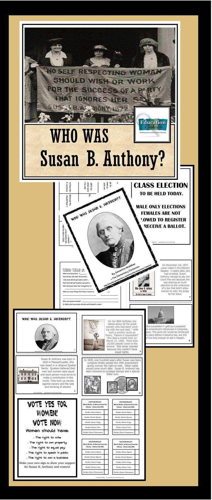 Susan B. Anthony Unit: 16 pages designed to give details for Susan's life in understandable language that still challenges student knowledge of history. The booklet is NOT a coloring book. Her life is detailed and historical pictures are included. The bal