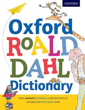 Oxford Rold Dahl Dictionary Roald Dahl, Quetin Blake, Susan Rennie Oxford University Press 978-0-19-273645-1