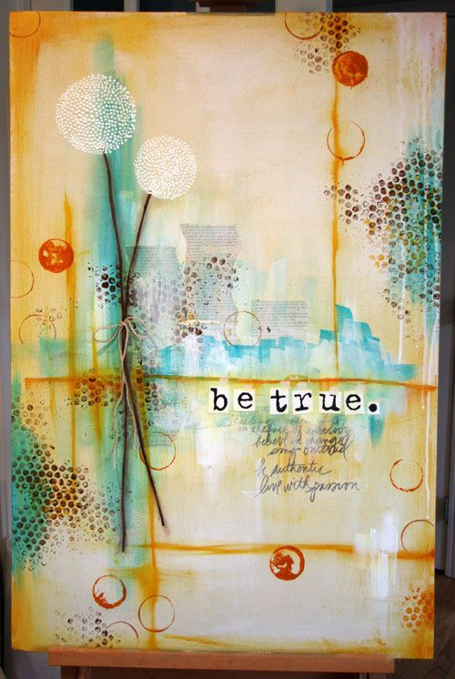 "MARTY - This is a great example of a simple, reflective journal entry. The restrained use of different elements makes it very appealing as you are not inundated with an explosion of colours, textures and patterns. The text ""be true"" is glued on and is juxtaposed with the hand-drawn text below it. Overall this expresses that the artist is somewhat reserved but is capable of beauty."