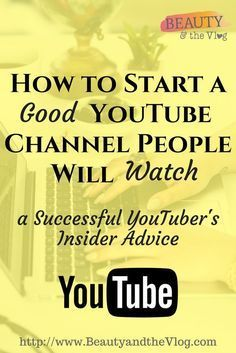 How to start a good YouTube channel people will watch. Beauty and the Vlog Podcast Episode.