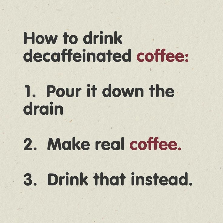 How to drink decaffeinated coffee:-)