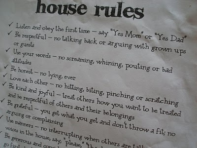 I was advised to post the rules of the house, this looks like a good list to start with. I am also supposed to post consequences; off to search for more ideas!