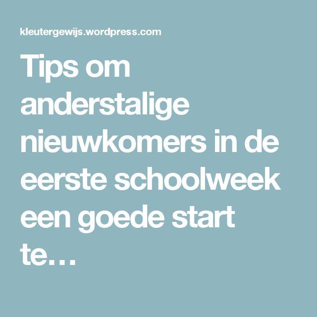 Tips om anderstalige nieuwkomers in de eerste schoolweek een goede start te…
