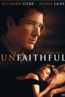 Unfaithful (2002)  A New York suburban couple's marriage goes dangerously awry when the wife indulges in an adulterous fling.