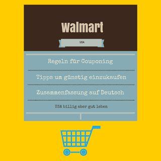 Eine vereinfachte Zusammenfassung (auf Deutsch) der Couponregeln bei Walmart + Tipps zum sparen.  #couponing   #Walmart   #UsaBilligAberGutLeben