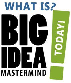 big idea mastermind, what is big idea mastermind, big idea mastermind review --> www.bigideamastermindtoday.com