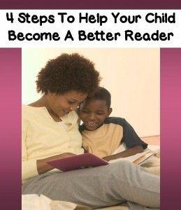 How Do I Help My Child Become A Better Reader - 4 Steps To Help Your Child Become A Better Reader - From TeacherHelpForParents.com
