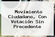 http://tecnoautos.com/wp-content/uploads/imagenes/tendencias/thumbs/movimiento-ciudadano-con-votacion-sin-precedente.jpg Movimiento Ciudadano. Movimiento Ciudadano, con votación sin precedente, Enlaces, Imágenes, Videos y Tweets - http://tecnoautos.com/actualidad/movimiento-ciudadano-movimiento-ciudadano-con-votacion-sin-precedente/