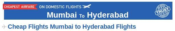 Book Mumbai to Hyderabad flight tickets at affordable prices through Goibibo.com.  There are many airlines which provide connecting flight from Mumbai to Hyderabad like Indigo, Jetlite, Jet Airways etc. At Goibibo, you can check the air fares, departure & arrival time of flights. other specifications etc. and then book your air tickets for Mumbai- Hyderabad route.