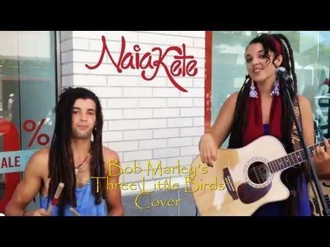 Three Little Birds-Bob Marley-Naia Kete Cover - YouTube