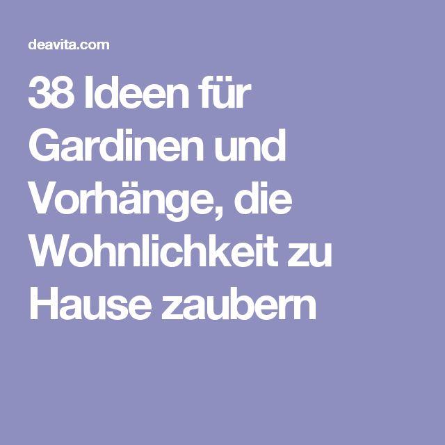 38 Ideen für Gardinen und Vorhänge, die Wohnlichkeit zu Hause zaubern