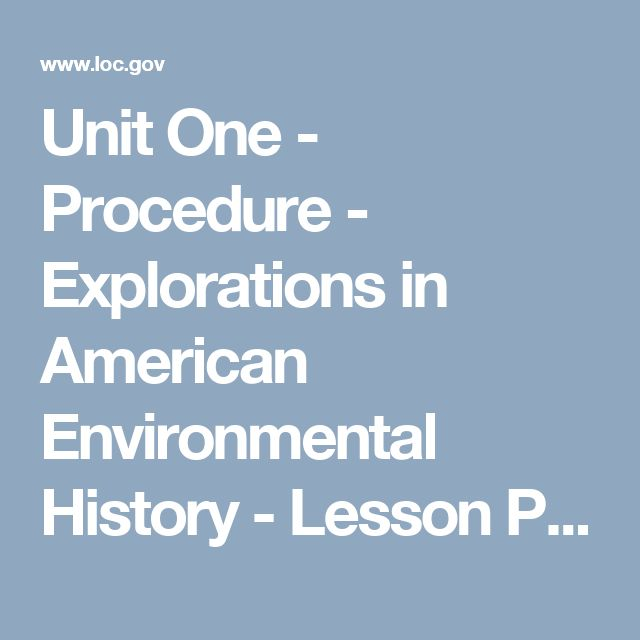 Unit One - Procedure - Explorations in American Environmental History - Lesson Plan | Teacher Resources - Library of Congress