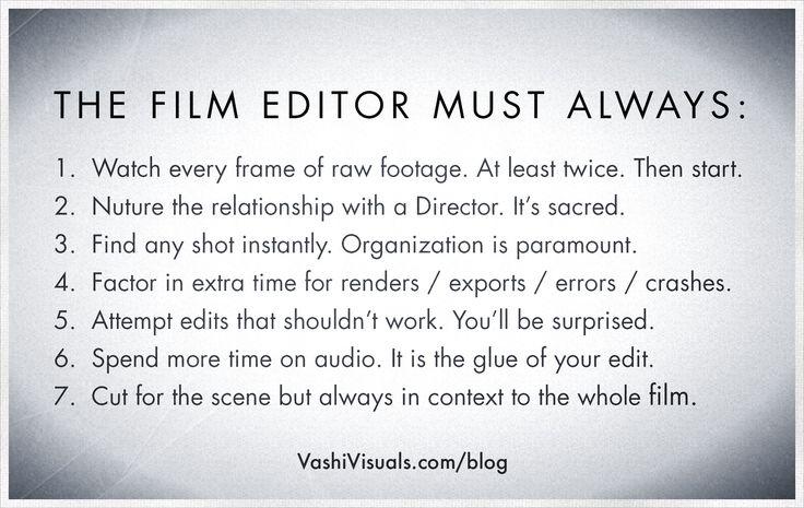 The Film Editor must always... http://vashivisuals.com/film-editor/