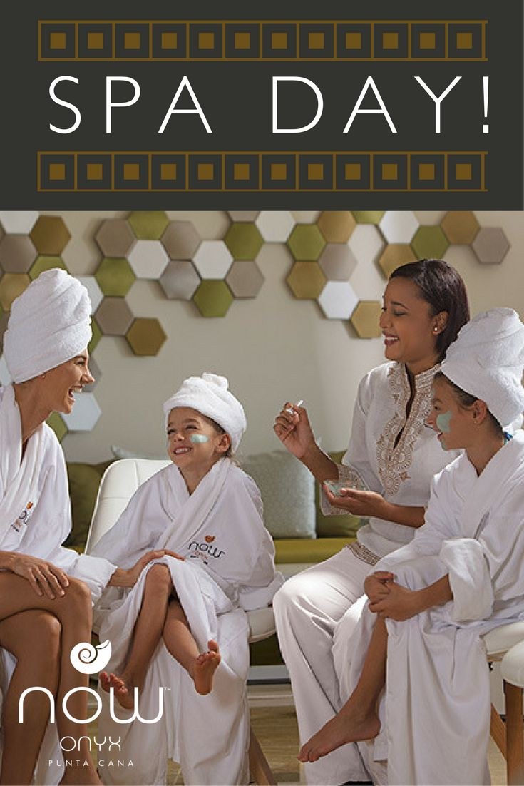 25 best now onyx punta cana coming soon images on for Mother and daughter spa weekend