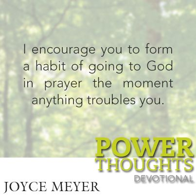 From Joyce Meyer's Power Thoughts Devotional.