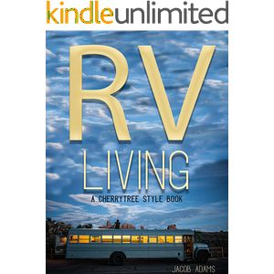RV Living: Call Me Gypsy- CherryTree RV living Guide and Hacks(rv living full time,rv living for beginners,cheap rv living,travel trailers,living in rv,rv life,motorhome living,how to live in an rv)
