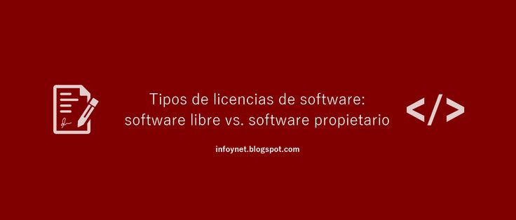 Tipos de licencias de software: software libre vs. software propietario