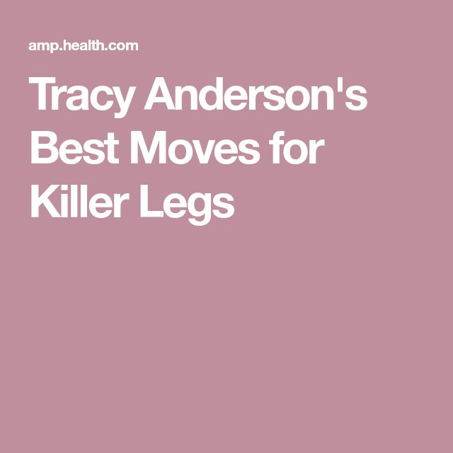 Tracy Anderson's Best Moves for Killer Legs