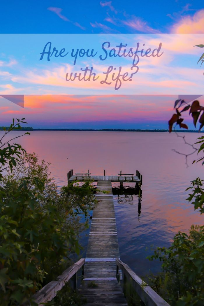 Are you Satisfied with Life-14 ways to be satisfied with life.