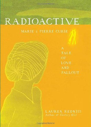 Radioactive: Marie and Pierre Curie, A Tale of Love and Fallout.    Book #10 of my summer book club.