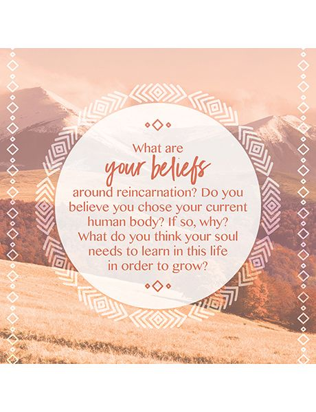 What are your beliefs around reincarnation? Soul to Soul conversation starters.