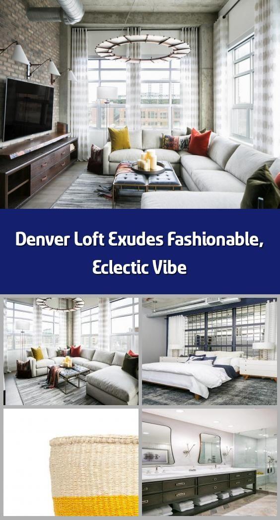 Denver Loft Exudes Fashionable, Eclectic Vibe in 2020 ...