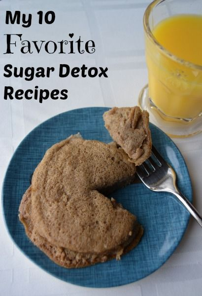 10 of my favorite sugar detox recipes. #sugardetoxcleanse #sugardetoxfoods