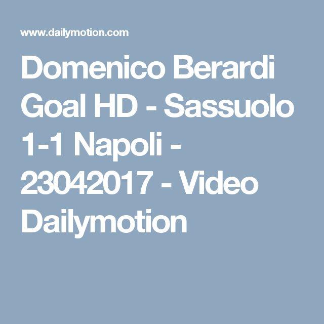 Domenico Berardi Goal HD - Sassuolo 1-1 Napoli - 23042017 - Video Dailymotion