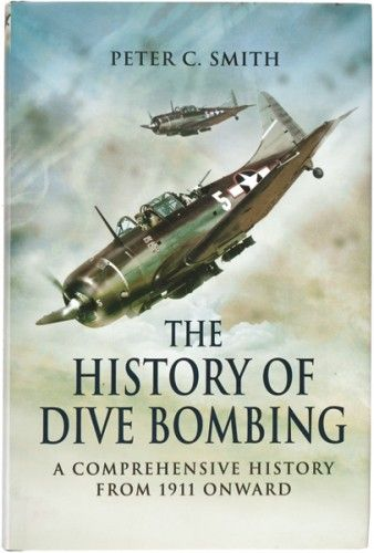 SMITH, Peter C. The History of Dive-Bombing. A Comprehensive History from 1911 Onward.  Barnsley. Pen and Sword. 2007.