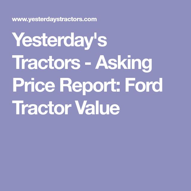 Yesterday's Tractors - Asking Price Report: Ford Tractor Value