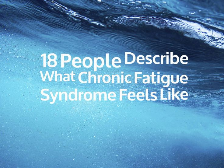 18 People Describe What Chronic Fatigue Syndrome Feels like. CHronic fatigue has gotta be  undiagnosed Lyme.
