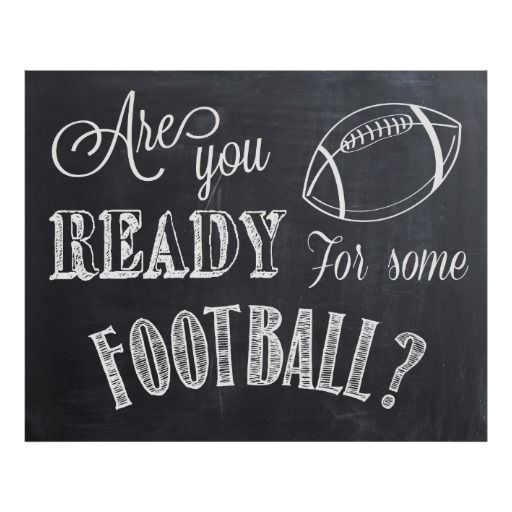Cute for a season open-er run through banner or sideline poster!!Are you Ready for some Football? chalkboard writing Sign Print by lanelovedesign . cool poster for a bar or superbowl theme party