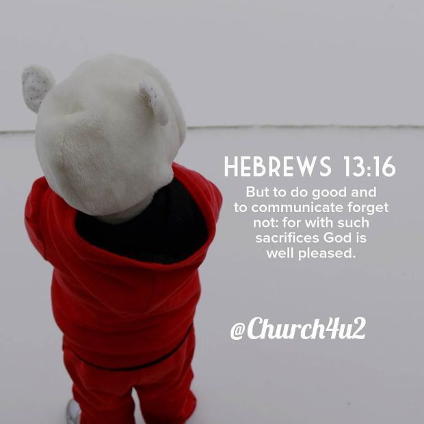 Hebrew 13-16 But to do good and to communicate forget not: for with such sacrifices God is well pleased. http://ift.tt/2y111QWpic.twitter.com/qTNgrvgpTl  Hebrew 13-16 But to do good and to communicate forget not: for with such sacrifices God is well pleased. http://ift.tt/2y111QW http://pic.twitter.com/qTNgrvgpTl