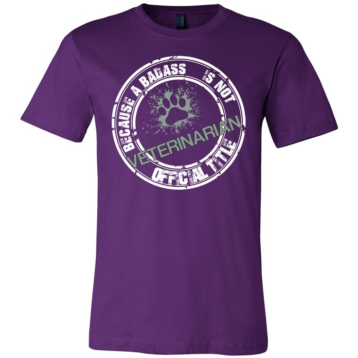 Veterinarian- Because badass is not an official job title T-shirt/ Hoodie