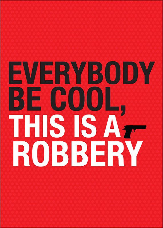 Quote Print Typography Art Poster in Red Black and White - Everybody be cool, this is a robbery ... Pulp fiction quote - A3 poster. $19.00, via Etsy.