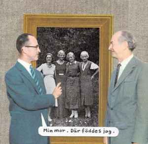 """Jan Stenmark  """"My mother. That's where I was born."""""""