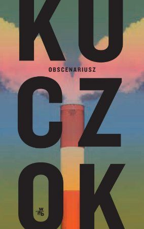"""Wojciech Kuczok, """"Obscenariusz: wypisy z ksiąg nieczystych"""", W.A.B., Warszawa 2013. 219 stron"""