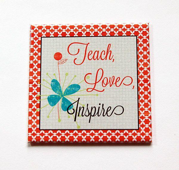 Teacher Magnet, Teacher Appreciation, Fridge magnet, magnet, gift for teacher, teach love inspire, end of school year, teacher gift (5391) by KellysMagnets on Etsy