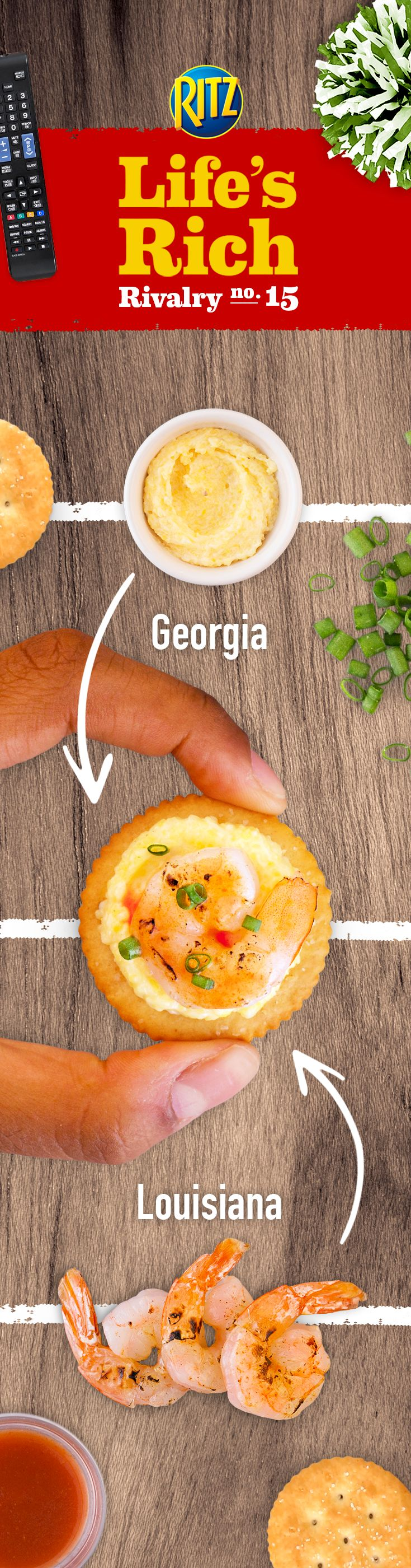 Rowdy guests rooting for rival teams? Bring in Georgia-style cheesy grits and Louisiana-style shrimp to smooth things over with Shrimp & Cheesy Grits Toppers. Follow these simple recipe steps for a memorable recipe: 1. Cook cheesy grits 2. Grill shrimp 3. Top RITZ Crackers w/ a layer of grits, a piece of shrimp, hot pepper sauce & chopped fresh chives. A little taste of the south goes a long way in cooling down heated games!