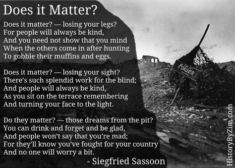 does it matter by siegfried sassoon essay By siegfried sassoon 10 does it matter — those dreams from the pit    you can drink and forget and be glad, and people won't say that you're mad.
