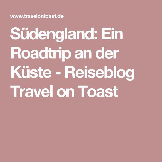 Südengland: Ein Roadtrip an der Küste - Reiseblog Travel on Toast