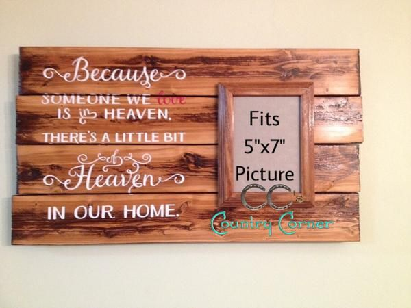 Because Someone We Love is in Heaven Pallet Style Wood Sign with 5 x 7 – CC's Country Corner