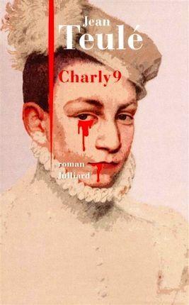 Charly 9 de Jean Teulé - Passion des livres